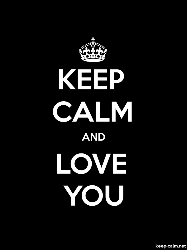 KEEP CALM AND LOVE YOU - white/black - Default (600x800)