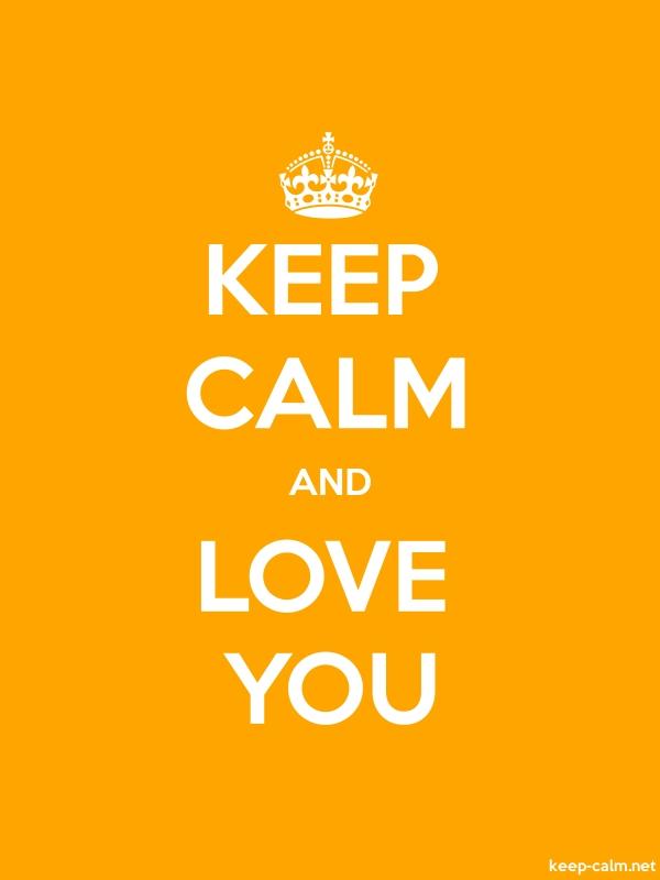 KEEP CALM AND LOVE YOU - white/orange - Default (600x800)