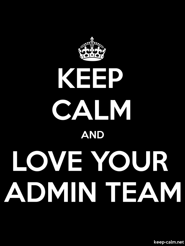 KEEP CALM AND LOVE YOUR ADMIN TEAM - white/black - Default (600x800)