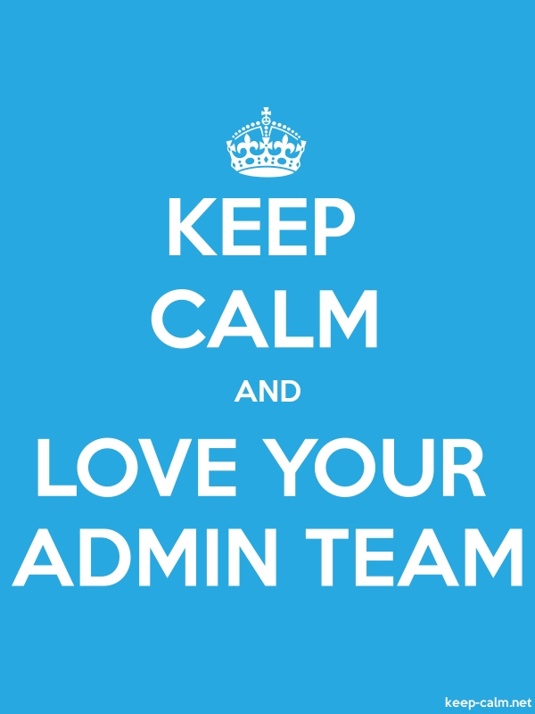 KEEP CALM AND LOVE YOUR ADMIN TEAM - white/blue - Default (600x800)