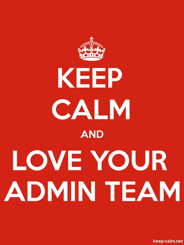 Keep Calm And Love Your Admin Team Keep Calm Net