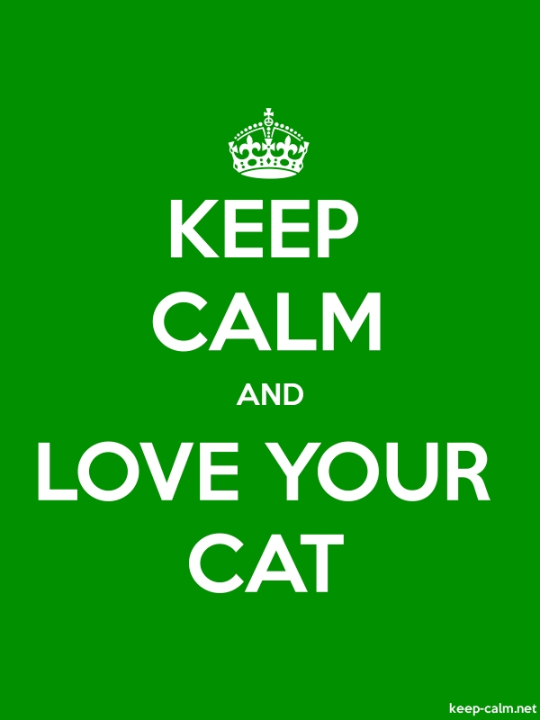 KEEP CALM AND LOVE YOUR CAT - white/green - Default (600x800)
