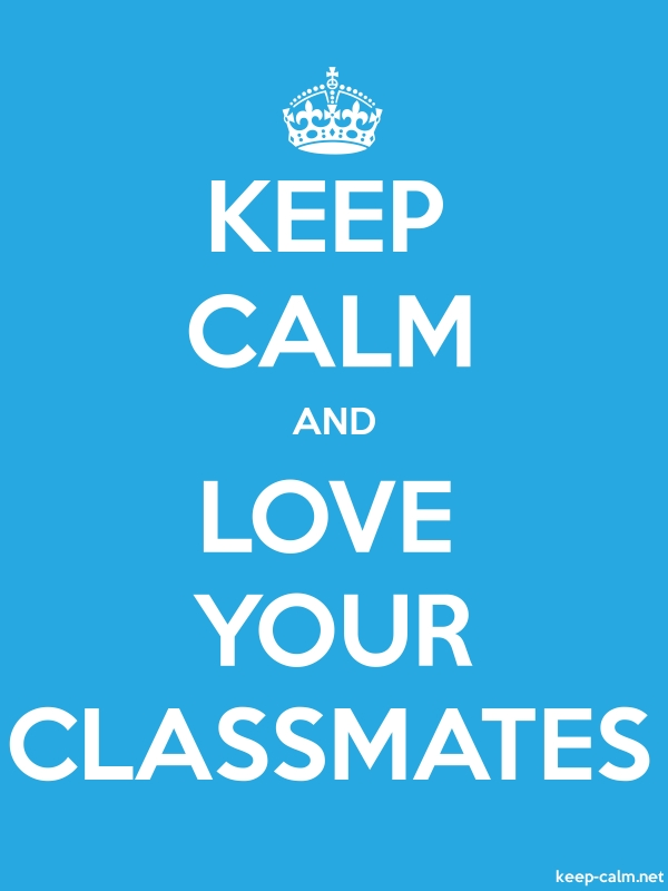 KEEP CALM AND LOVE YOUR CLASSMATES - white/blue - Default (600x800)