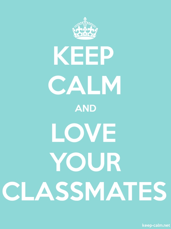 KEEP CALM AND LOVE YOUR CLASSMATES - white/lightblue - Default (600x800)