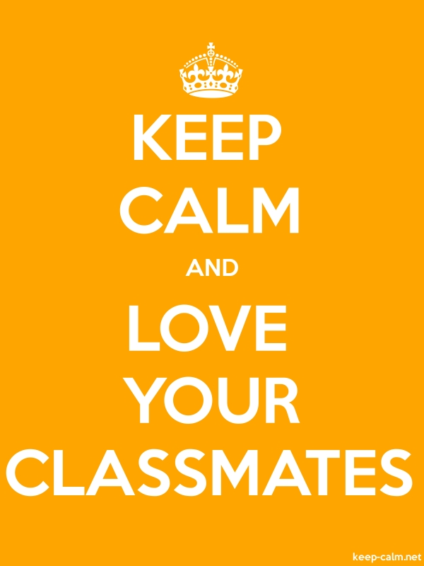 KEEP CALM AND LOVE YOUR CLASSMATES - white/orange - Default (600x800)