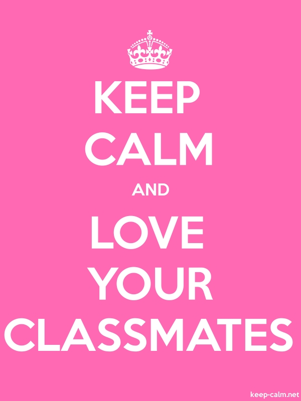 KEEP CALM AND LOVE YOUR CLASSMATES - white/pink - Default (600x800)