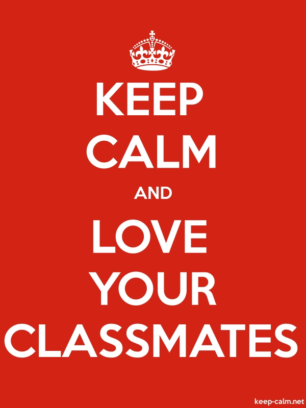 KEEP CALM AND LOVE YOUR CLASSMATES - white/red - Default (600x800)