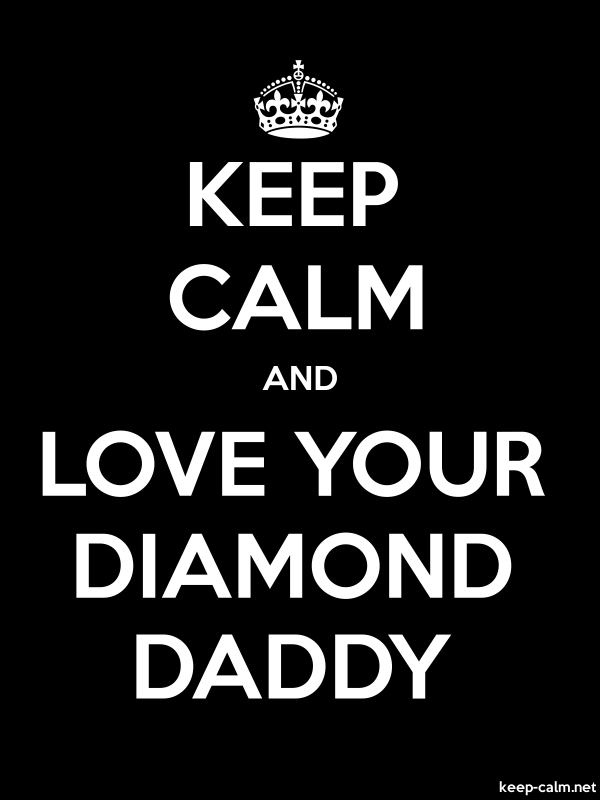KEEP CALM AND LOVE YOUR DIAMOND DADDY - white/black - Default (600x800)