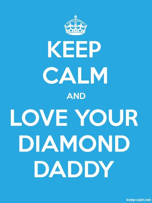 KEEP CALM AND LOVE YOUR DIAMOND DADDY - white/blue - Default (600x800)