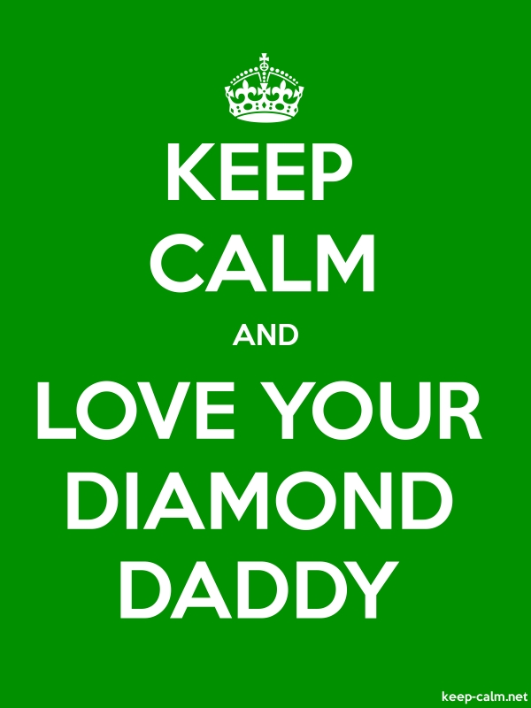 KEEP CALM AND LOVE YOUR DIAMOND DADDY - white/green - Default (600x800)