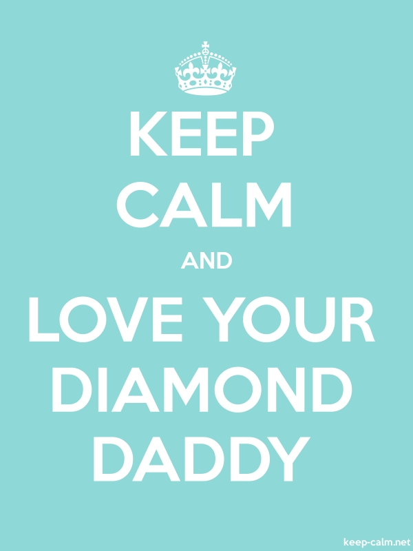 KEEP CALM AND LOVE YOUR DIAMOND DADDY - white/lightblue - Default (600x800)