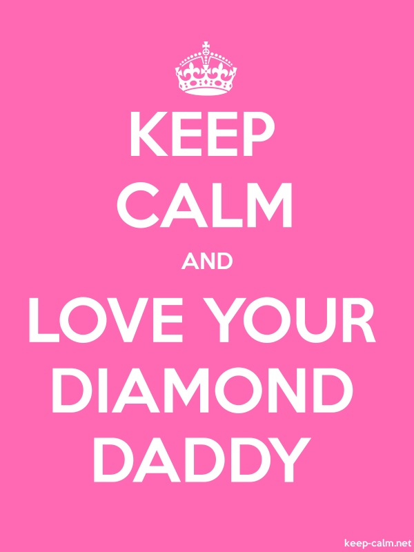 KEEP CALM AND LOVE YOUR DIAMOND DADDY - white/pink - Default (600x800)
