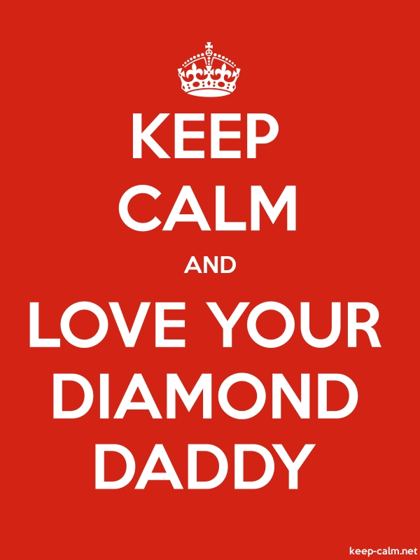 KEEP CALM AND LOVE YOUR DIAMOND DADDY - white/red - Default (600x800)