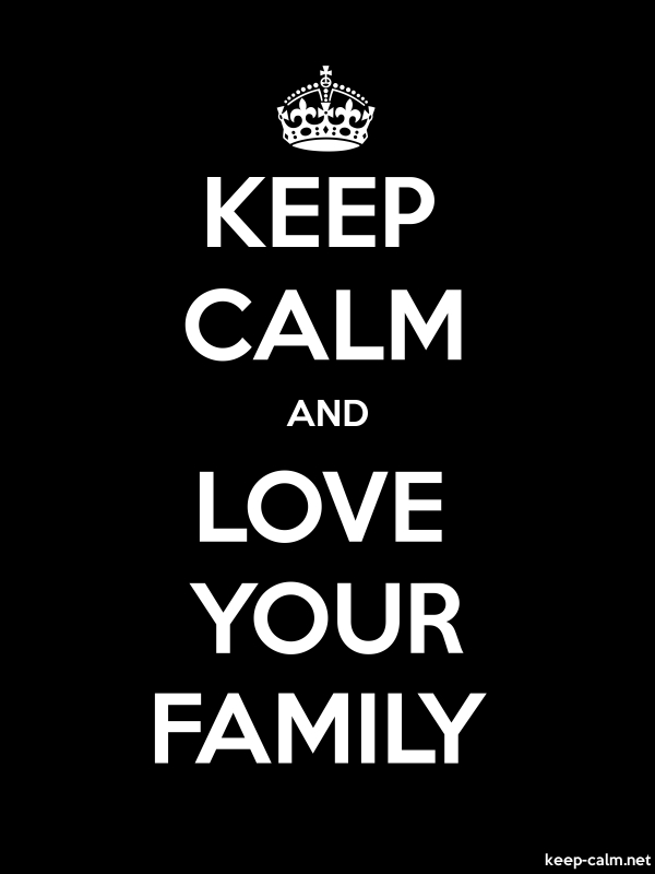 KEEP CALM AND LOVE YOUR FAMILY - white/black - Default (600x800)