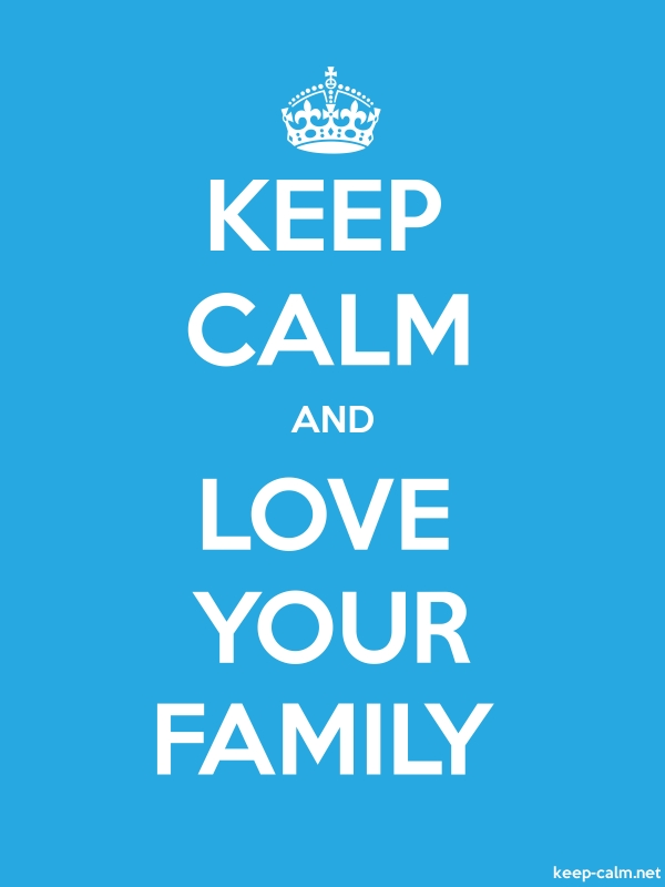 KEEP CALM AND LOVE YOUR FAMILY - white/blue - Default (600x800)