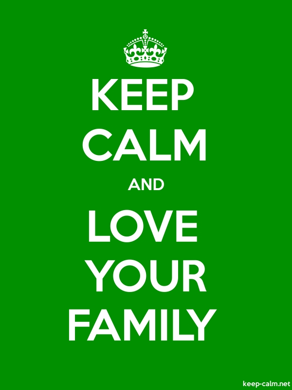 KEEP CALM AND LOVE YOUR FAMILY - white/green - Default (600x800)
