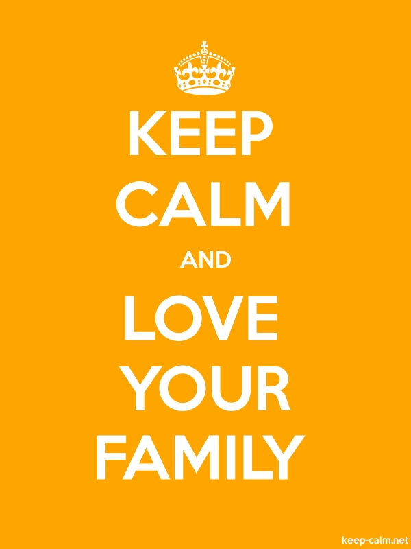 KEEP CALM AND LOVE YOUR FAMILY - white/orange - Default (600x800)