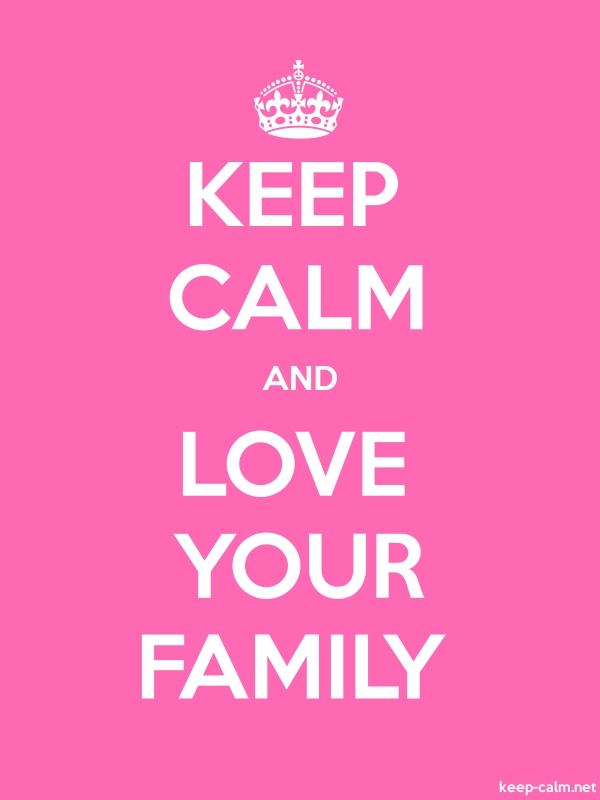 KEEP CALM AND LOVE YOUR FAMILY - white/pink - Default (600x800)