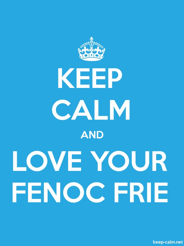 KEEP CALM AND LOVE YOUR FENOC FRIE - white/blue - Default (600x800)