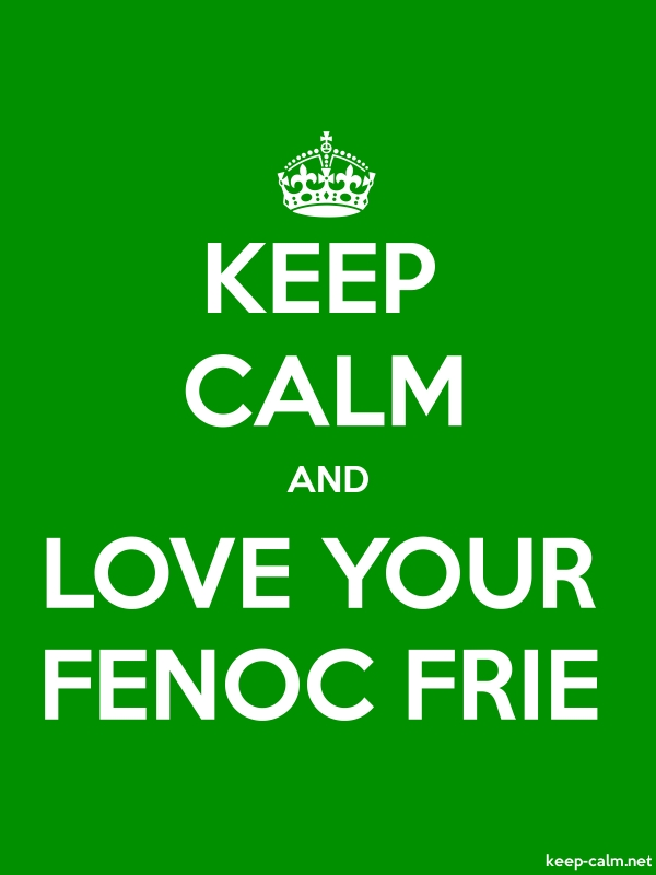 KEEP CALM AND LOVE YOUR FENOC FRIE - white/green - Default (600x800)