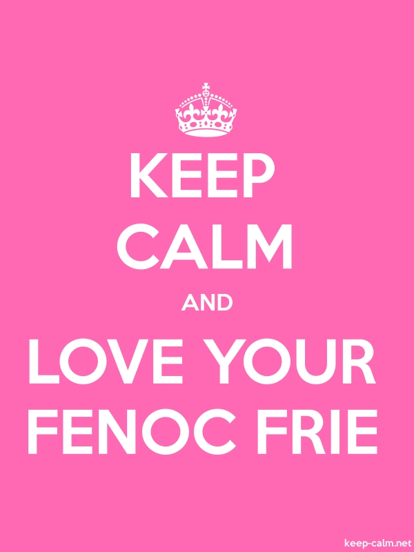 KEEP CALM AND LOVE YOUR FENOC FRIE - white/pink - Default (600x800)