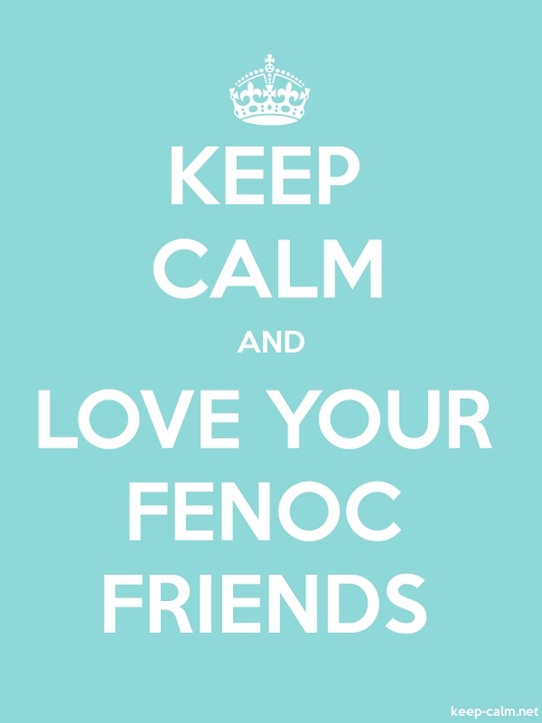 KEEP CALM AND LOVE YOUR FENOC FRIENDS - white/lightblue - Default (600x800)