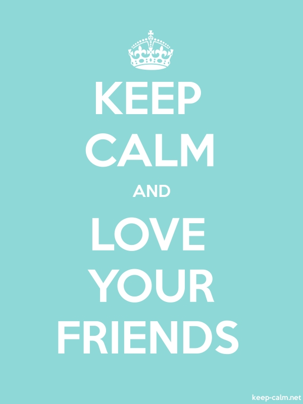 KEEP CALM AND LOVE YOUR FRIENDS - white/lightblue - Default (600x800)