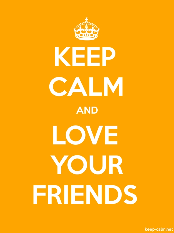 KEEP CALM AND LOVE YOUR FRIENDS - white/orange - Default (600x800)