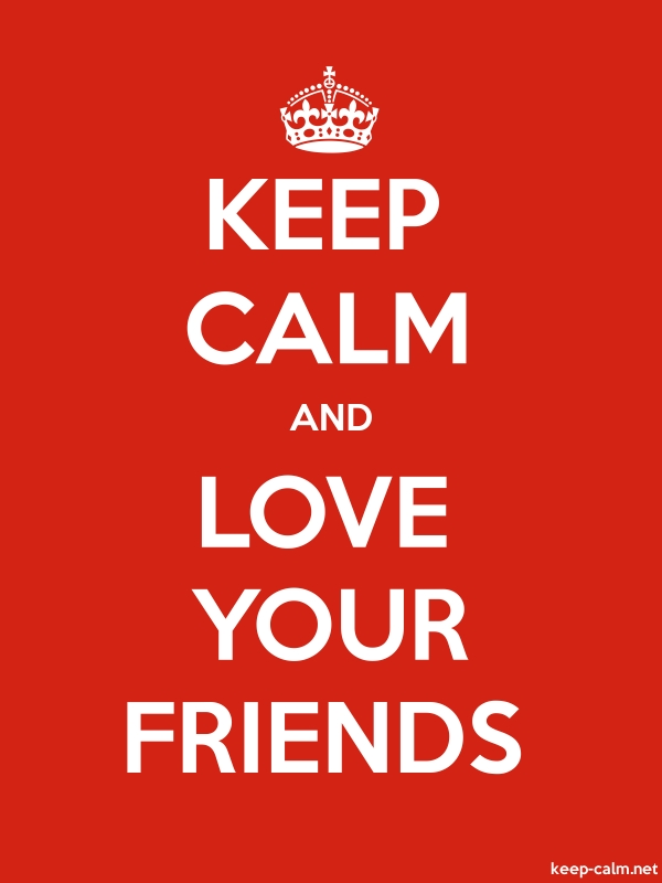 KEEP CALM AND LOVE YOUR FRIENDS - white/red - Default (600x800)