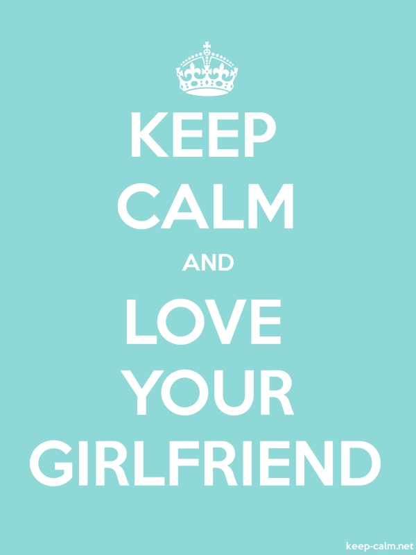 KEEP CALM AND LOVE YOUR GIRLFRIEND - white/lightblue - Default (600x800)