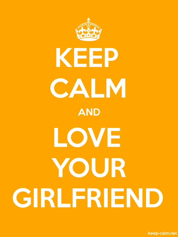 KEEP CALM AND LOVE YOUR GIRLFRIEND - white/orange - Default (600x800)