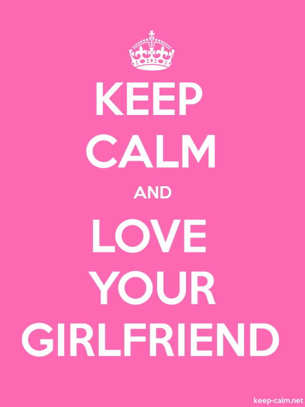 KEEP CALM AND LOVE YOUR GIRLFRIEND - white/pink - Default (600x800)