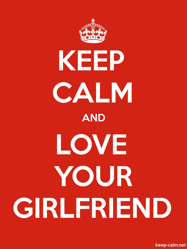 KEEP CALM AND LOVE YOUR GIRLFRIEND - white/red - Default (600x800)