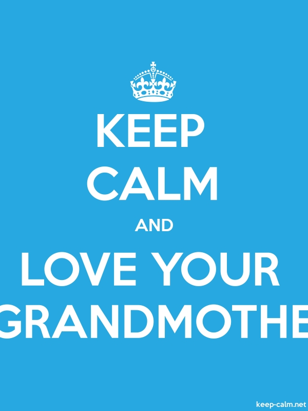 KEEP CALM AND LOVE YOUR GRANDMOTHE - white/blue - Default (600x800)