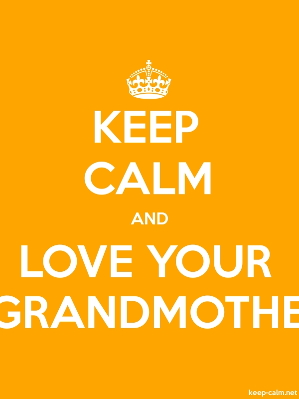 KEEP CALM AND LOVE YOUR GRANDMOTHE - white/orange - Default (600x800)
