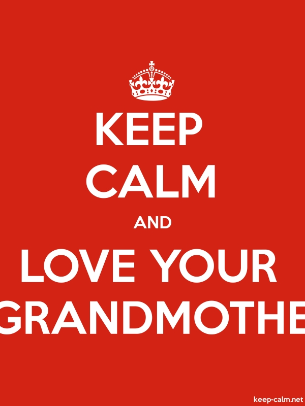 KEEP CALM AND LOVE YOUR GRANDMOTHE - white/red - Default (600x800)