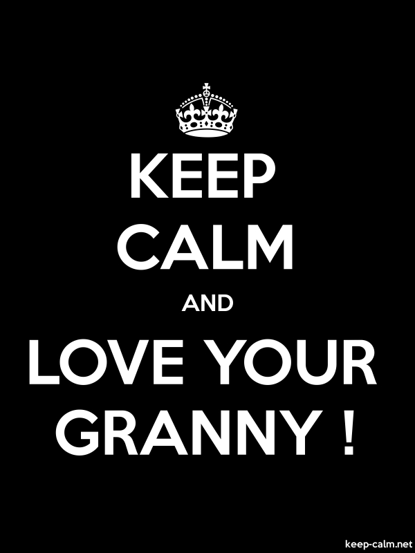 KEEP CALM AND LOVE YOUR GRANNY ! - white/black - Default (600x800)