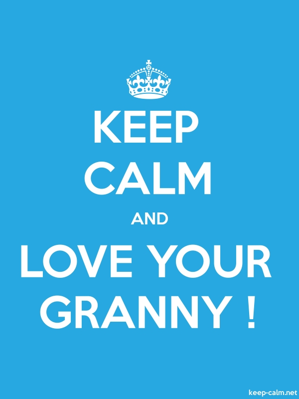 KEEP CALM AND LOVE YOUR GRANNY ! - white/blue - Default (600x800)