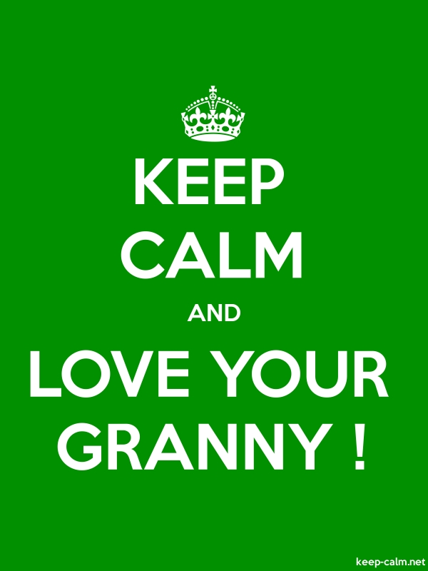 KEEP CALM AND LOVE YOUR GRANNY ! - white/green - Default (600x800)