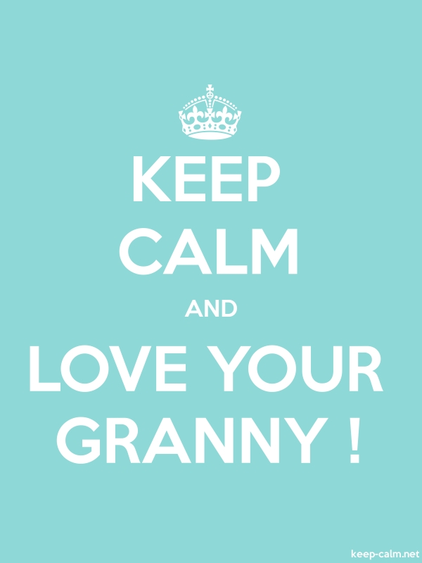 KEEP CALM AND LOVE YOUR GRANNY ! - white/lightblue - Default (600x800)