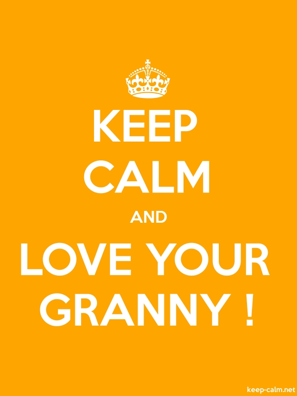 KEEP CALM AND LOVE YOUR GRANNY ! - white/orange - Default (600x800)