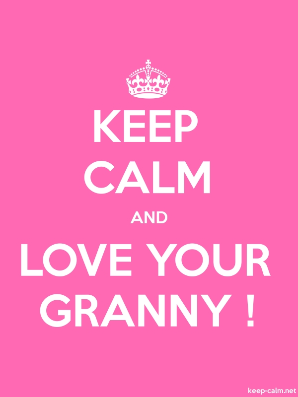 KEEP CALM AND LOVE YOUR GRANNY ! - white/pink - Default (600x800)