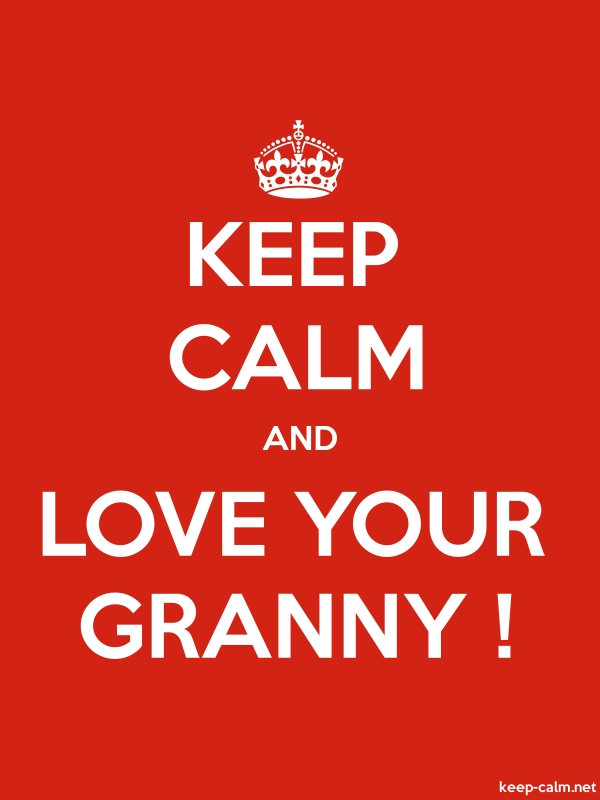 KEEP CALM AND LOVE YOUR GRANNY ! - white/red - Default (600x800)