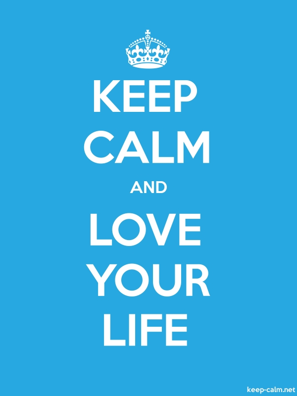 KEEP CALM AND LOVE YOUR LIFE - white/blue - Default (600x800)