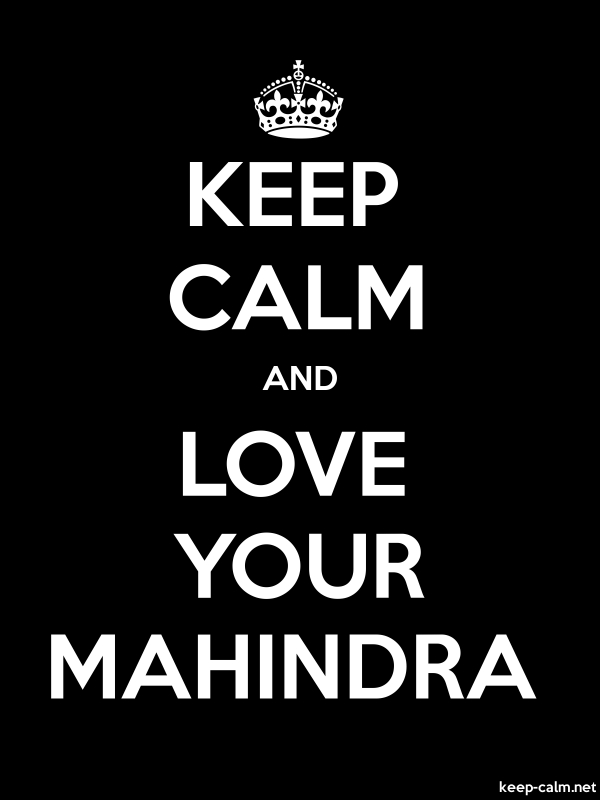 KEEP CALM AND LOVE YOUR MAHINDRA - white/black - Default (600x800)