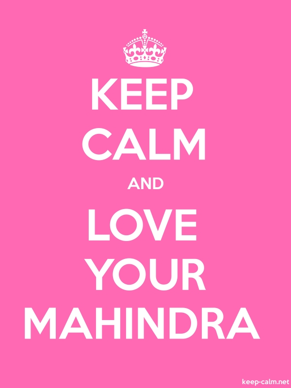 KEEP CALM AND LOVE YOUR MAHINDRA - white/pink - Default (600x800)