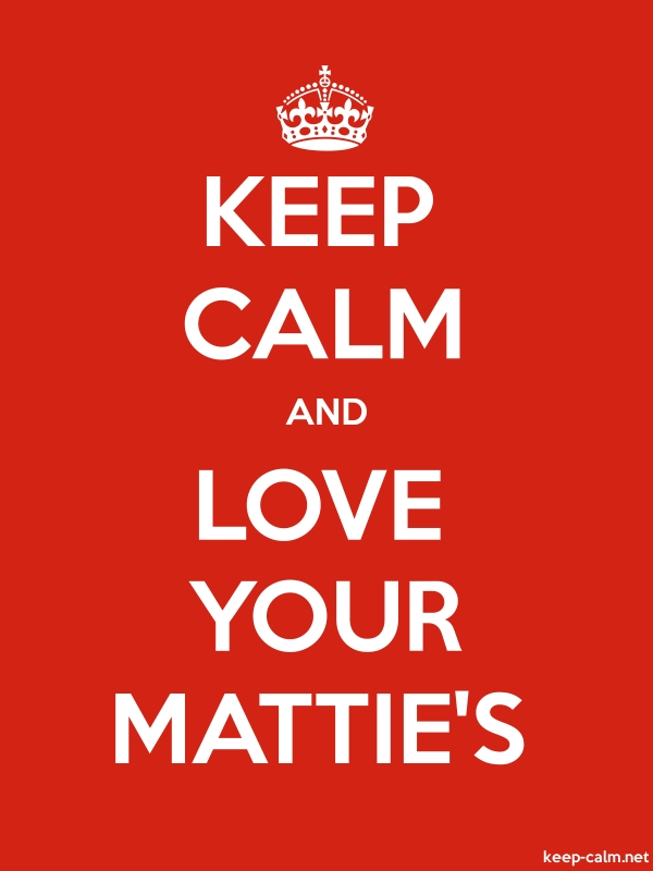 KEEP CALM AND LOVE YOUR MATTIE'S - white/red - Default (600x800)