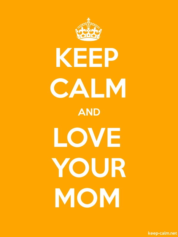 KEEP CALM AND LOVE YOUR MOM - white/orange - Default (600x800)