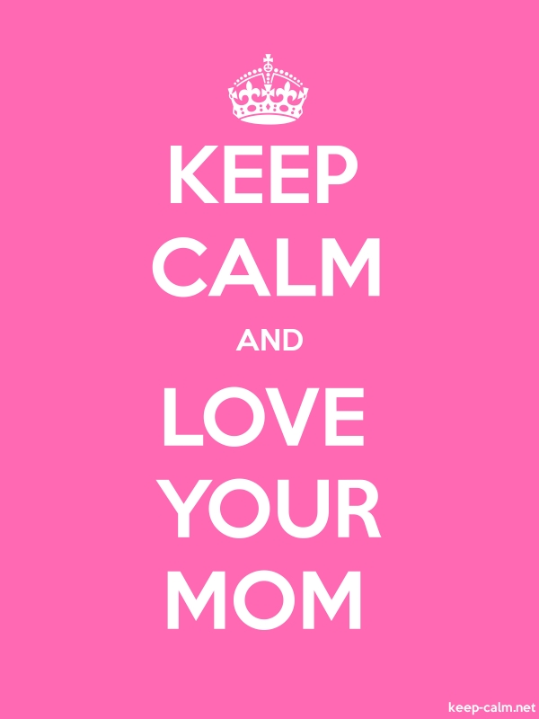 KEEP CALM AND LOVE YOUR MOM - white/pink - Default (600x800)