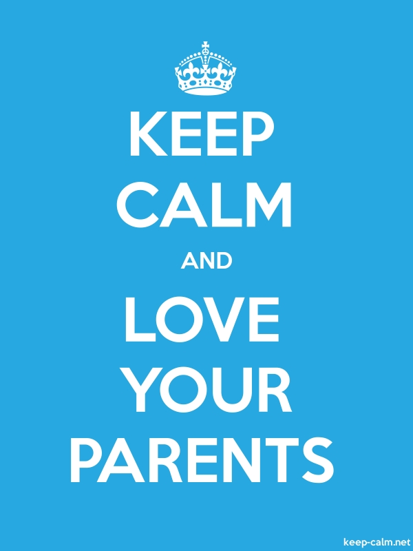 KEEP CALM AND LOVE YOUR PARENTS - white/blue - Default (600x800)